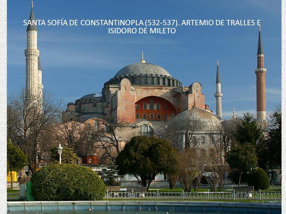SANTA SOFÍA DE CONSTANTINOPLA (532-537). ARTEMIO DE TRALLES E ISIDORO DE MILETO