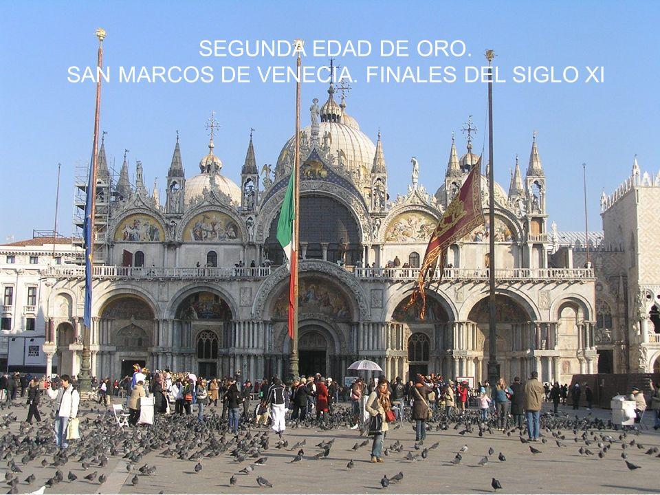 SEGUNDA EDAD DE ORO. SAN MARCOS DE VENECIA. FINALES DEL SIGLO XI