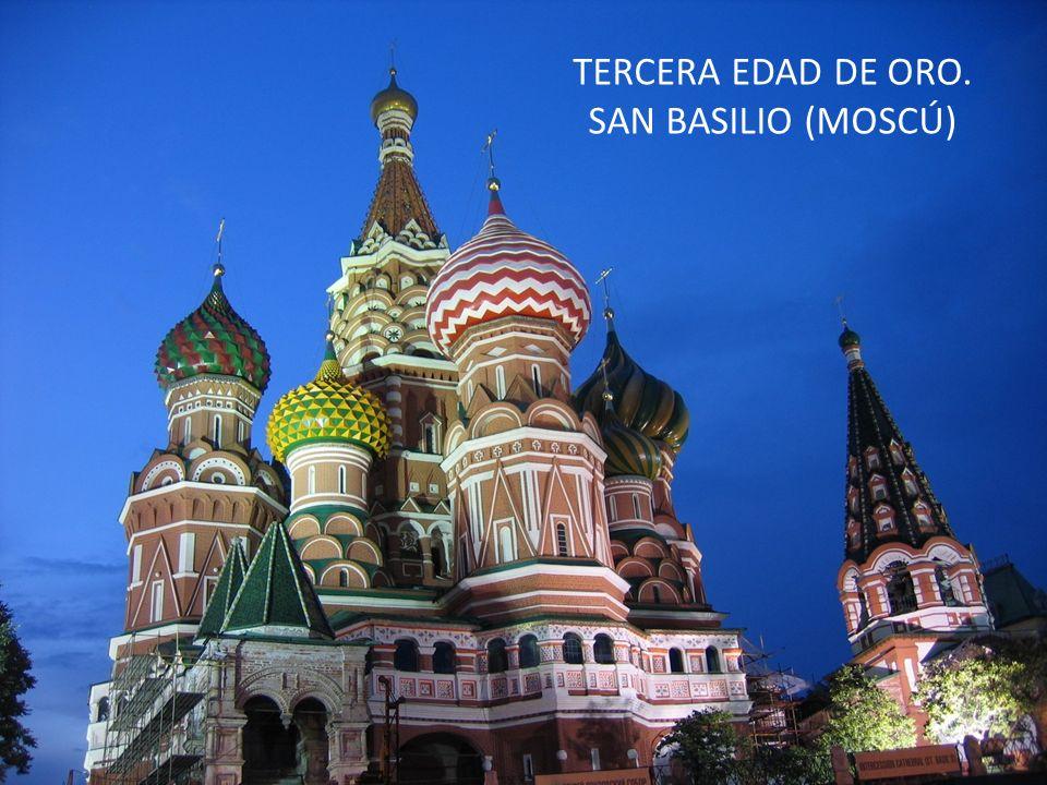 TERCERA EDAD DE ORO. SAN BASILIO (MOSCÚ)