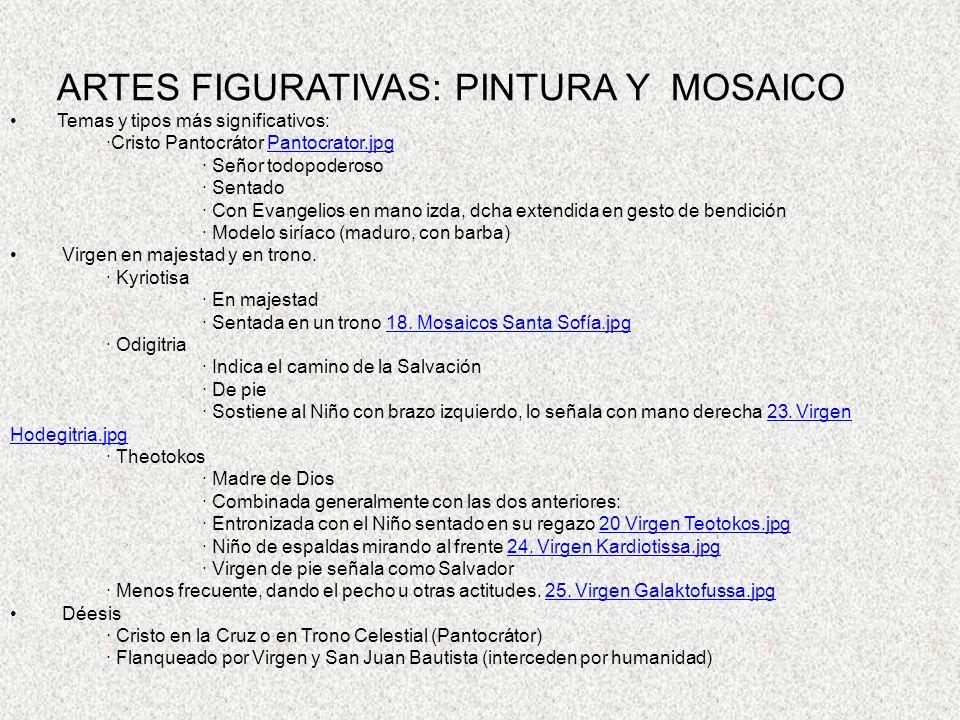 ARTES FIGURATIVAS: PINTURA Y MOSAICO Temas y tipos más significativos: ·Cristo Pantocrátor Pantocrator.jpgPantocrator.jpg · Señor todopoderoso · Senta