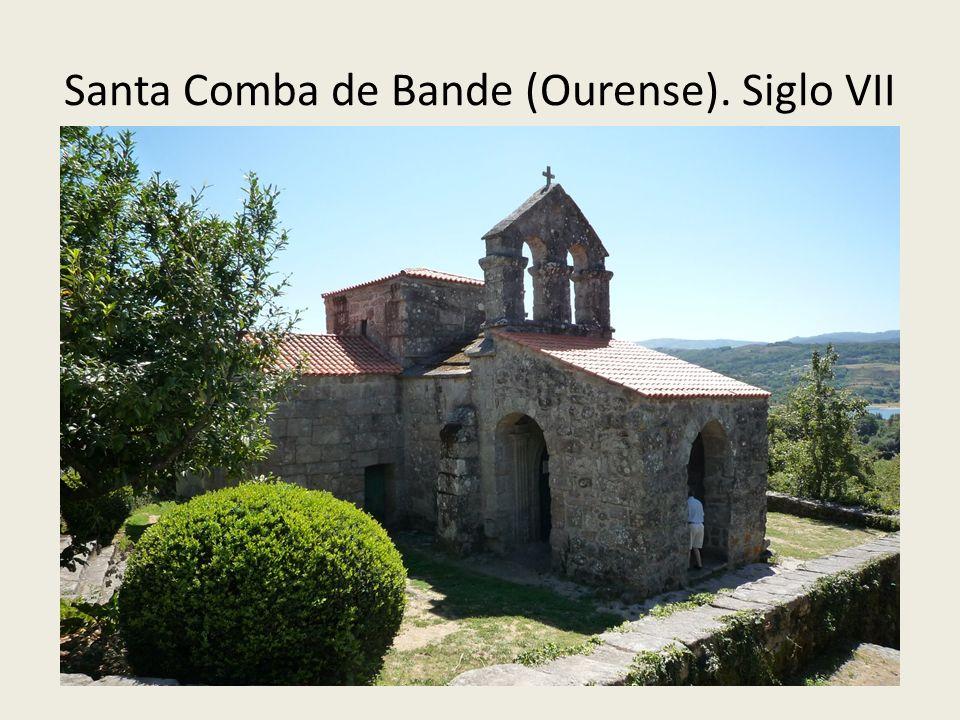 Santa Comba de Bande (Ourense). Siglo VII