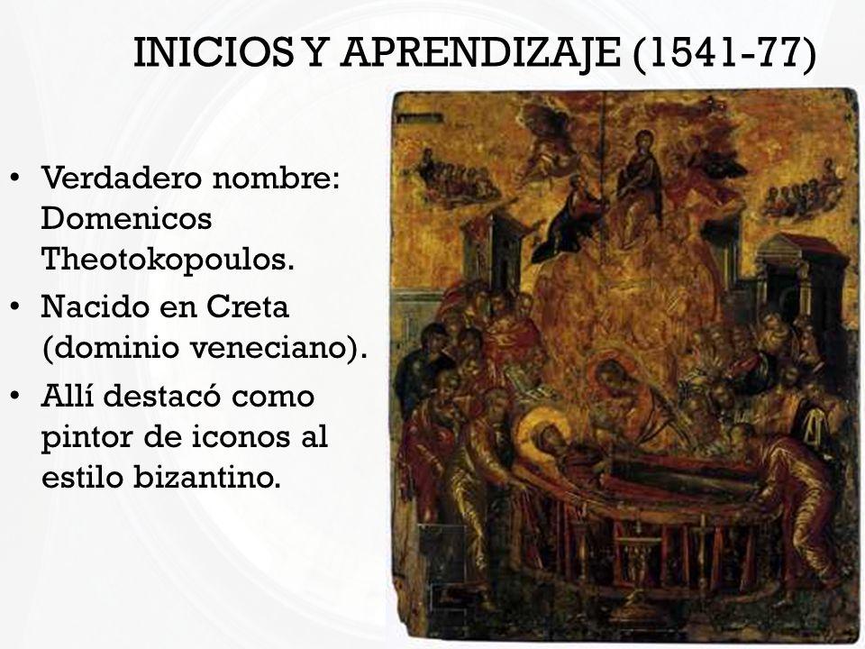 INICIOS Y APRENDIZAJE (1541-77) Verdadero nombre: Domenicos Theotokopoulos. Nacido en Creta (dominio veneciano). Allí destacó como pintor de iconos al