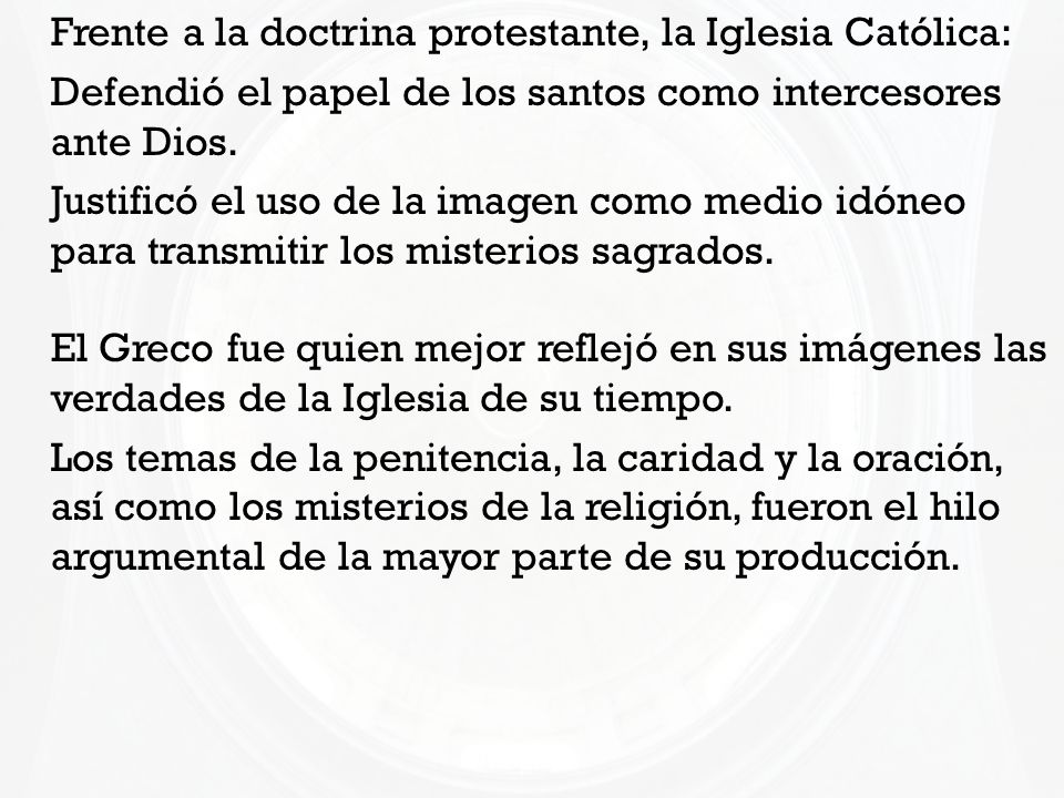 Frente a la doctrina protestante, la Iglesia Católica: Defendió el papel de los santos como intercesores ante Dios. Justificó el uso de la imagen como