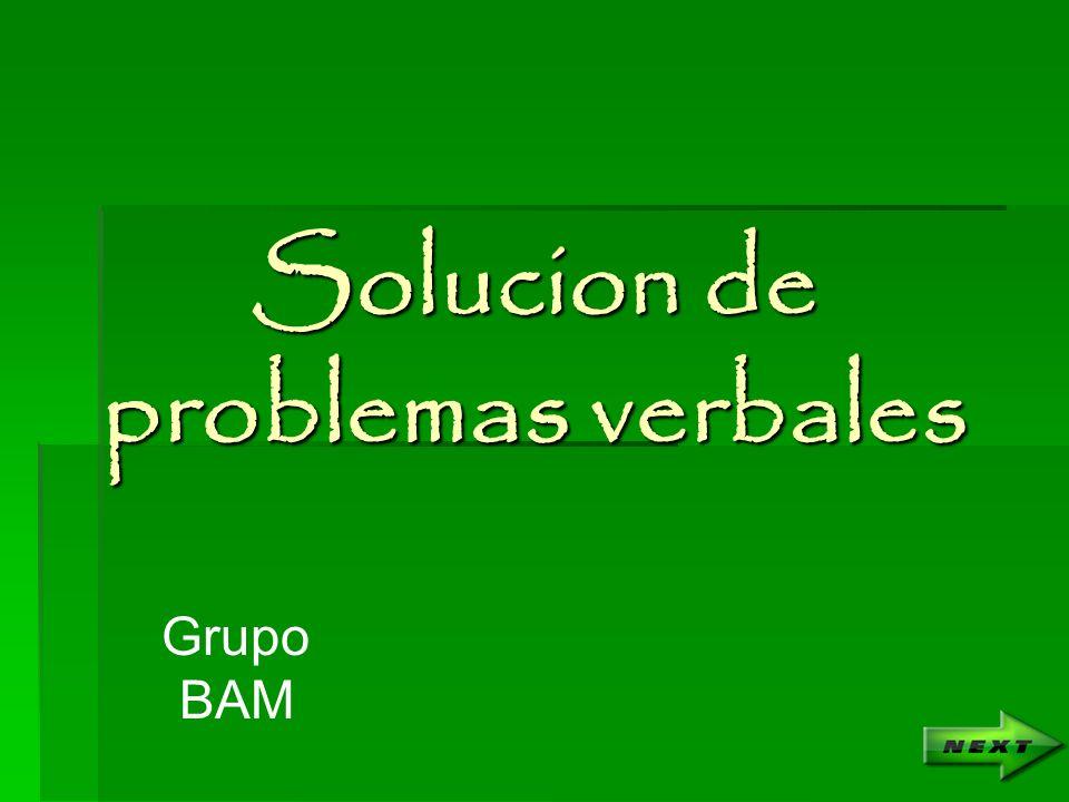 Solucion de problemas verbales Grupo BAM
