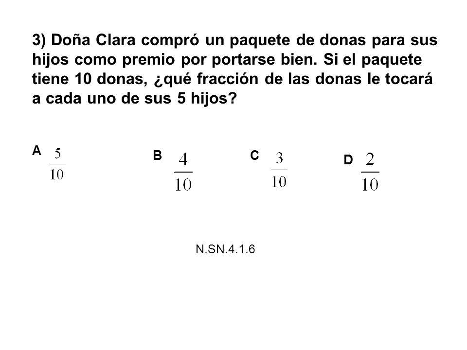 3) Doña Clara compró un paquete de donas para sus hijos como premio por portarse bien. Si el paquete tiene 10 donas, ¿qué fracción de las donas le toc