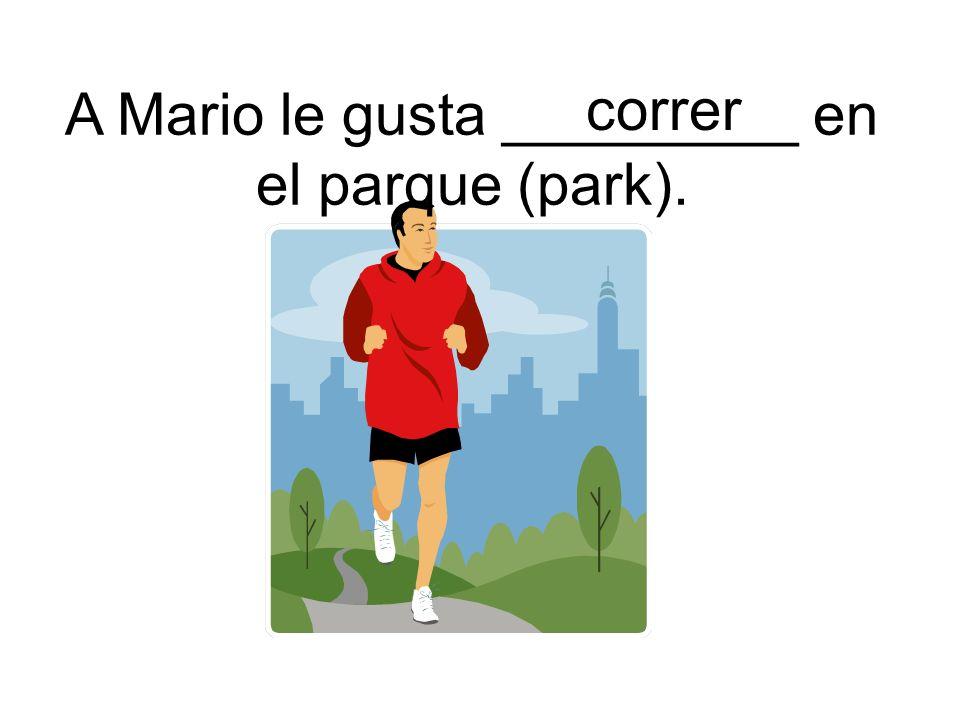 correr A Mario le gusta _________ en el parque (park).