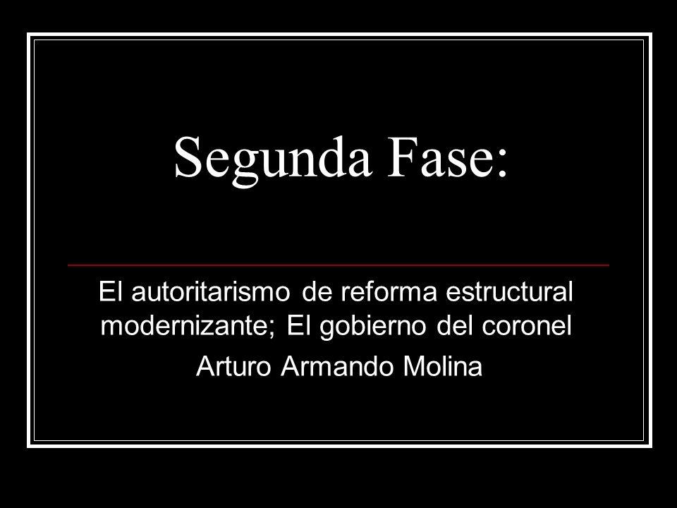 Segunda Fase: El autoritarismo de reforma estructural modernizante; El gobierno del coronel Arturo Armando Molina