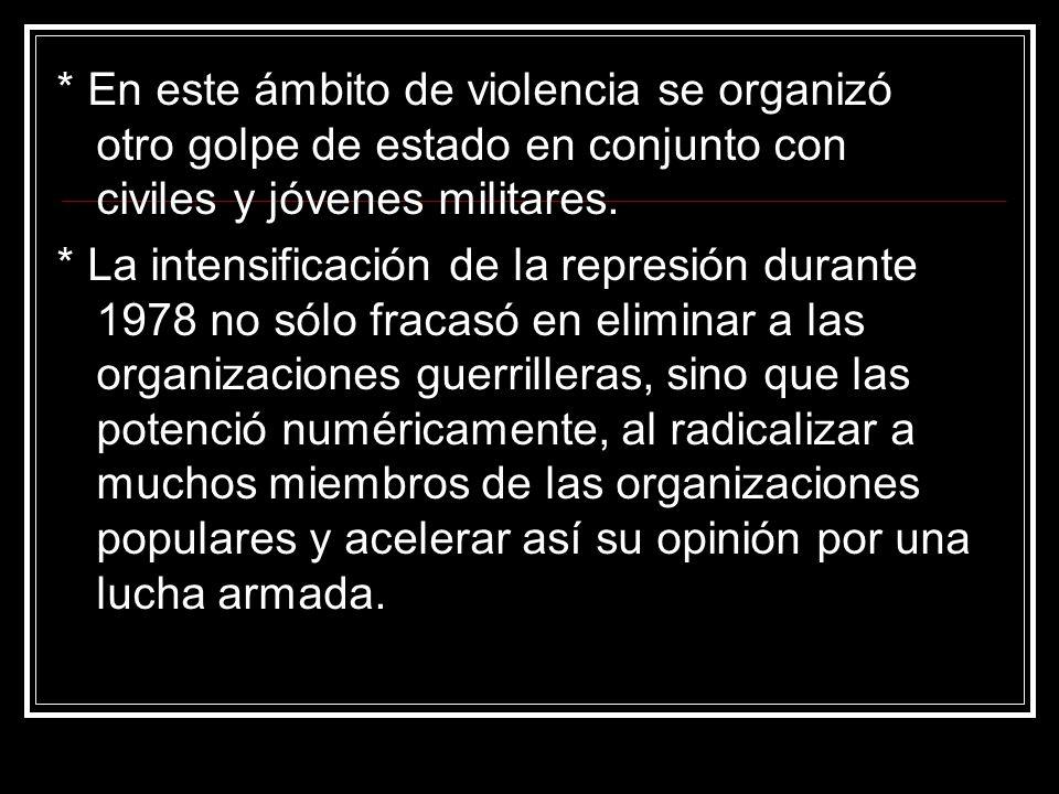* En este ámbito de violencia se organizó otro golpe de estado en conjunto con civiles y jóvenes militares. * La intensificación de la represión duran