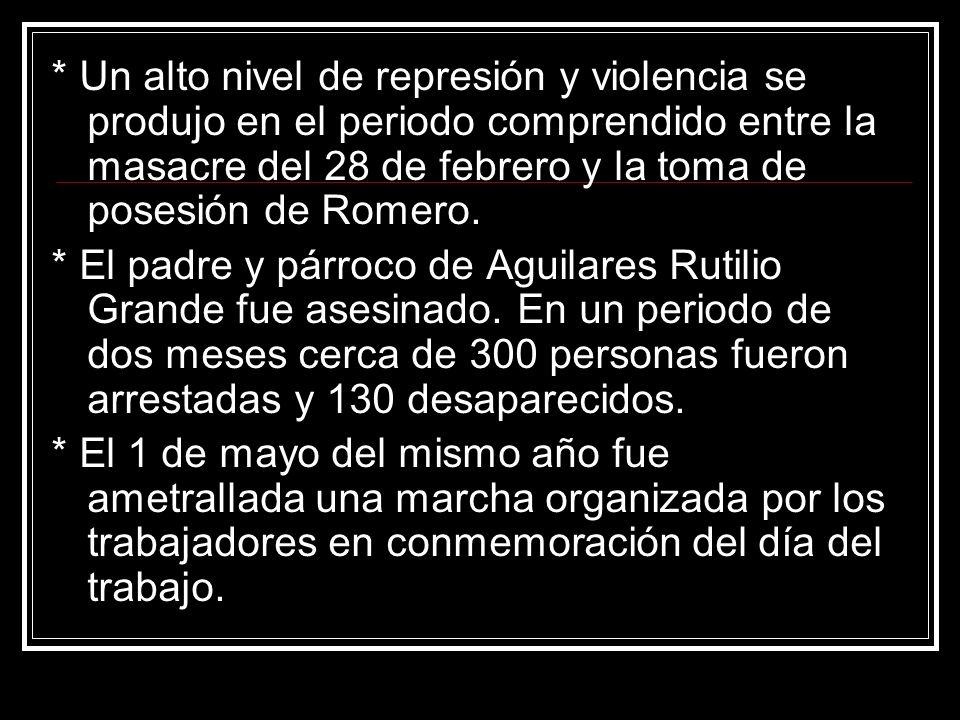 * Un alto nivel de represión y violencia se produjo en el periodo comprendido entre la masacre del 28 de febrero y la toma de posesión de Romero. * El