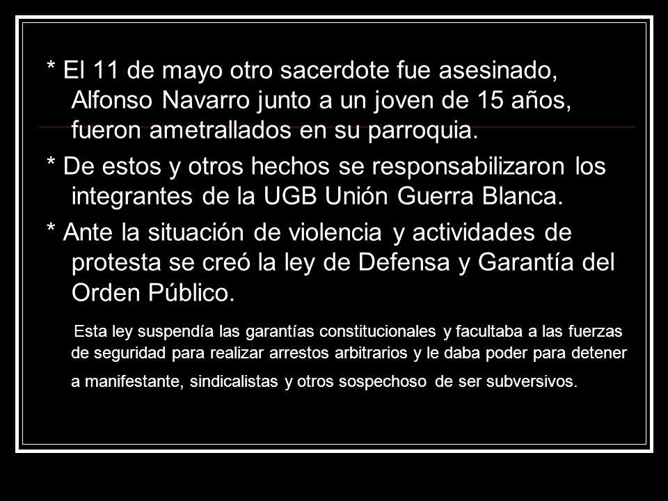 * El 11 de mayo otro sacerdote fue asesinado, Alfonso Navarro junto a un joven de 15 años, fueron ametrallados en su parroquia. * De estos y otros hec