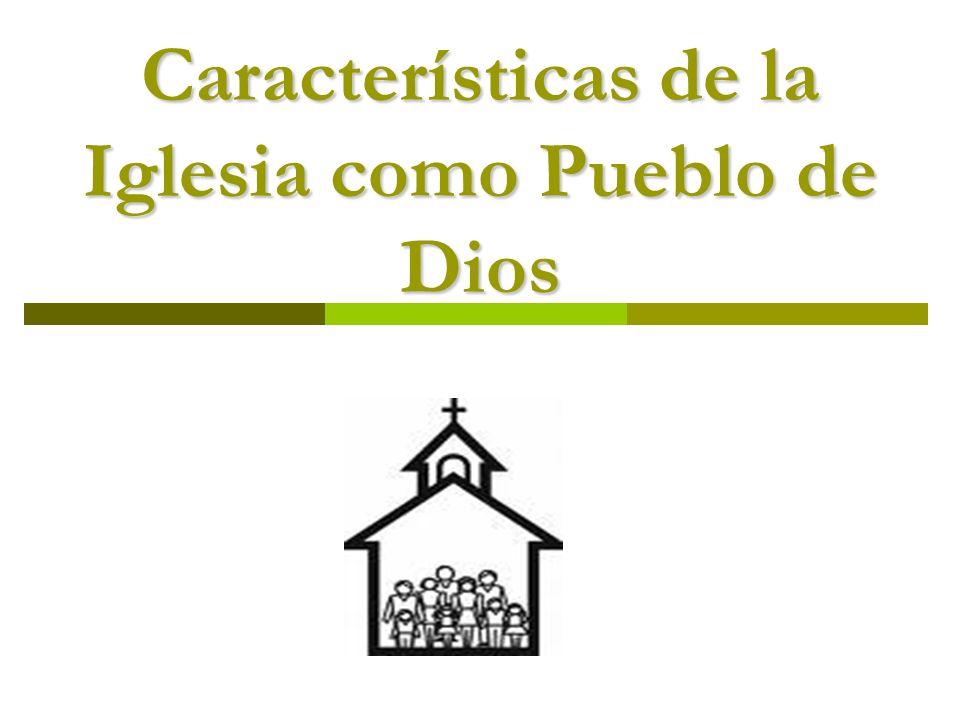 Características de la Iglesia como Pueblo de Dios