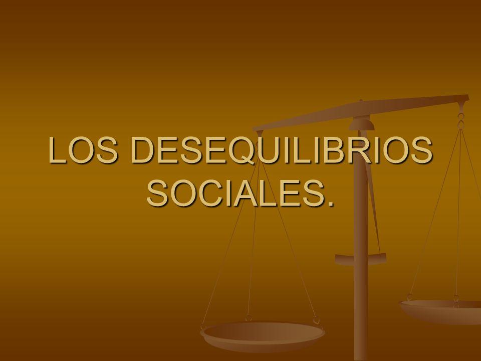 LOS DESEQUILIBRIOS SOCIALES.