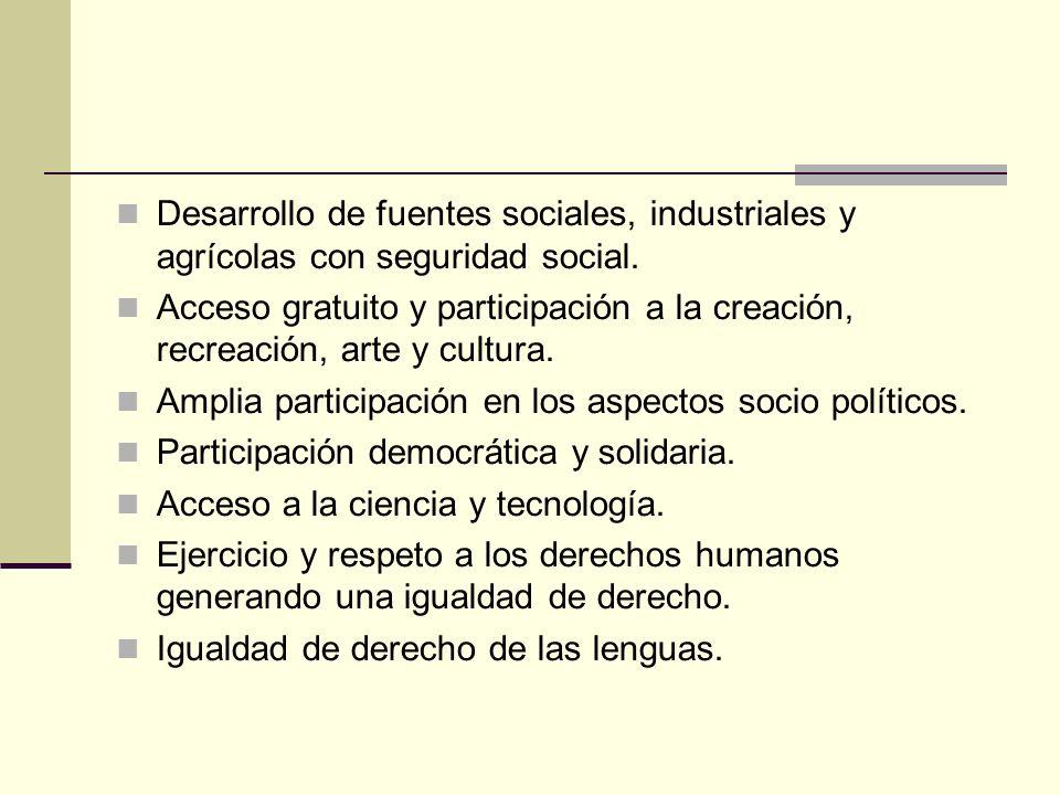 Desarrollo de fuentes sociales, industriales y agrícolas con seguridad social.