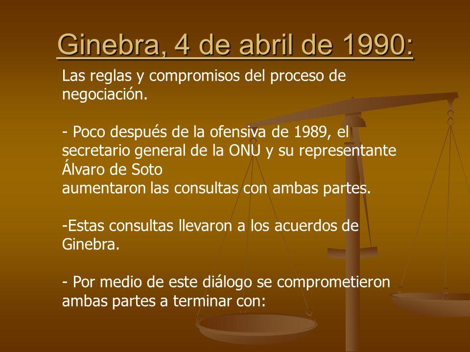 Ginebra, 4 de abril de 1990: Las reglas y compromisos del proceso de negociación.