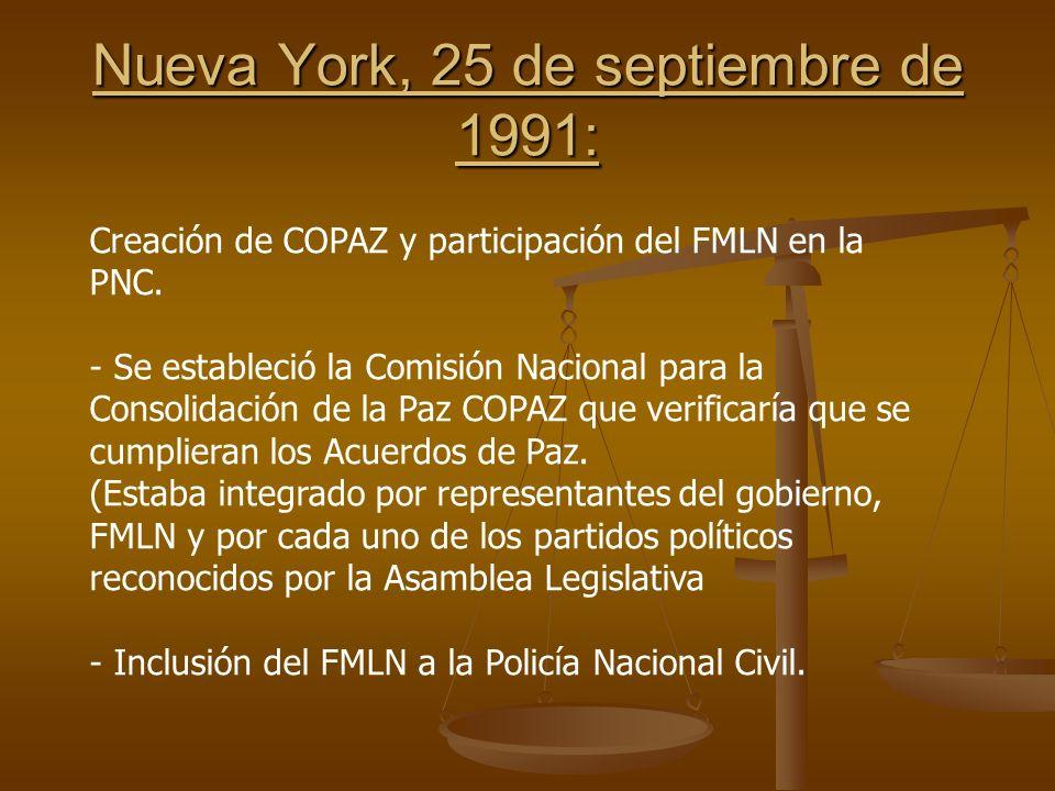 Nueva York, 25 de septiembre de 1991: Creación de COPAZ y participación del FMLN en la PNC.