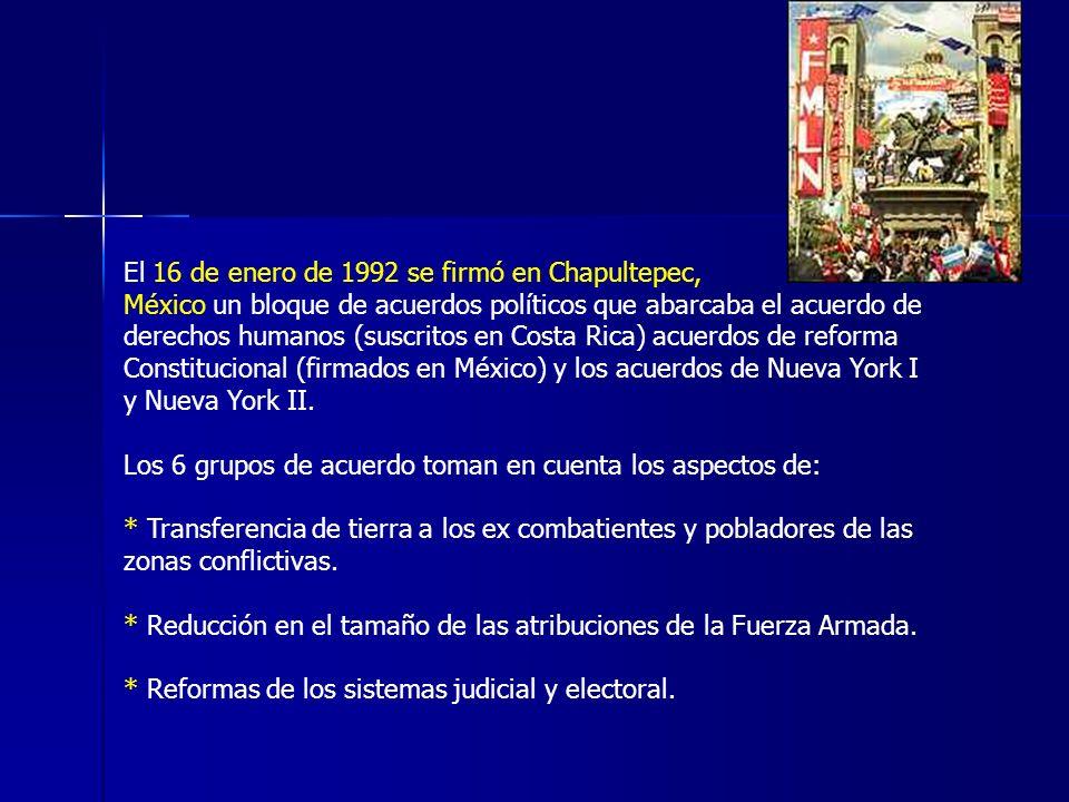 El 16 de enero de 1992 se firmó en Chapultepec, México un bloque de acuerdos políticos que abarcaba el acuerdo de derechos humanos (suscritos en Costa