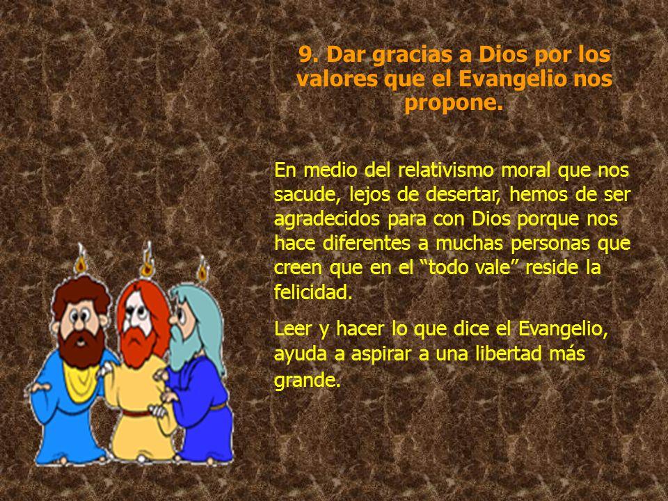 8. Promover dentro de nuestras familias el apetito por Dios. No hace falta ir lejos, ni mucho menos a otros continentes, para dar razón de nuestra fe.