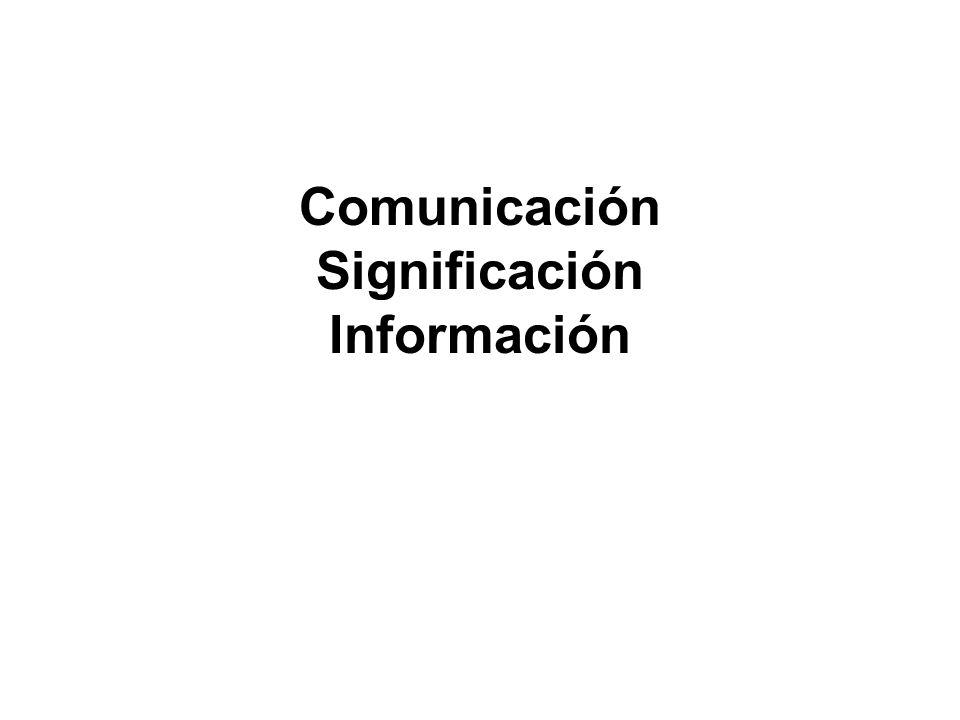 Comunicación Significación Información