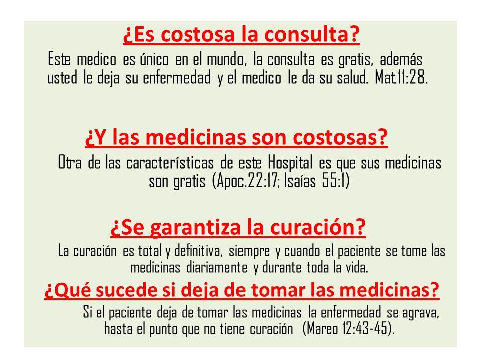 ¿Es costosa la consulta? Este medico es único en el mundo, la consulta es gratis, además usted le deja su enfermedad y el medico le da su salud. Mat.1