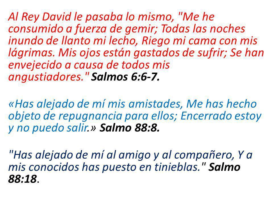 Al Rey David le pasaba lo mismo,