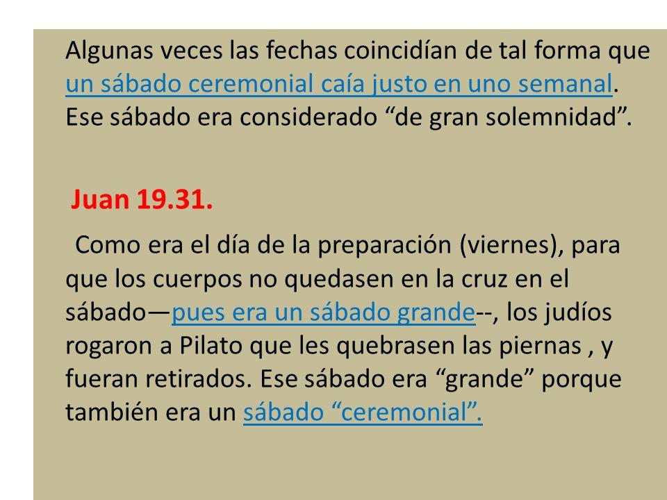 Es interesante que Pablo diga sábados, en plural (Colosenses 2:16).