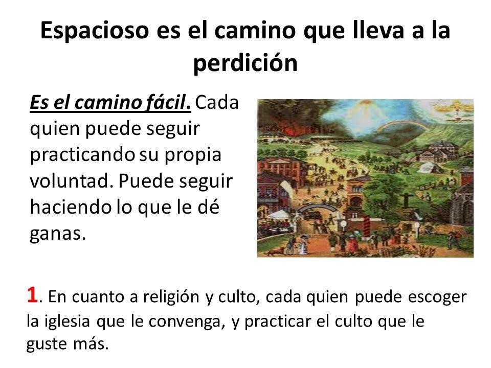 2.En cuanto a la vida, en este camino las restricciones, prohibiciones, etc.