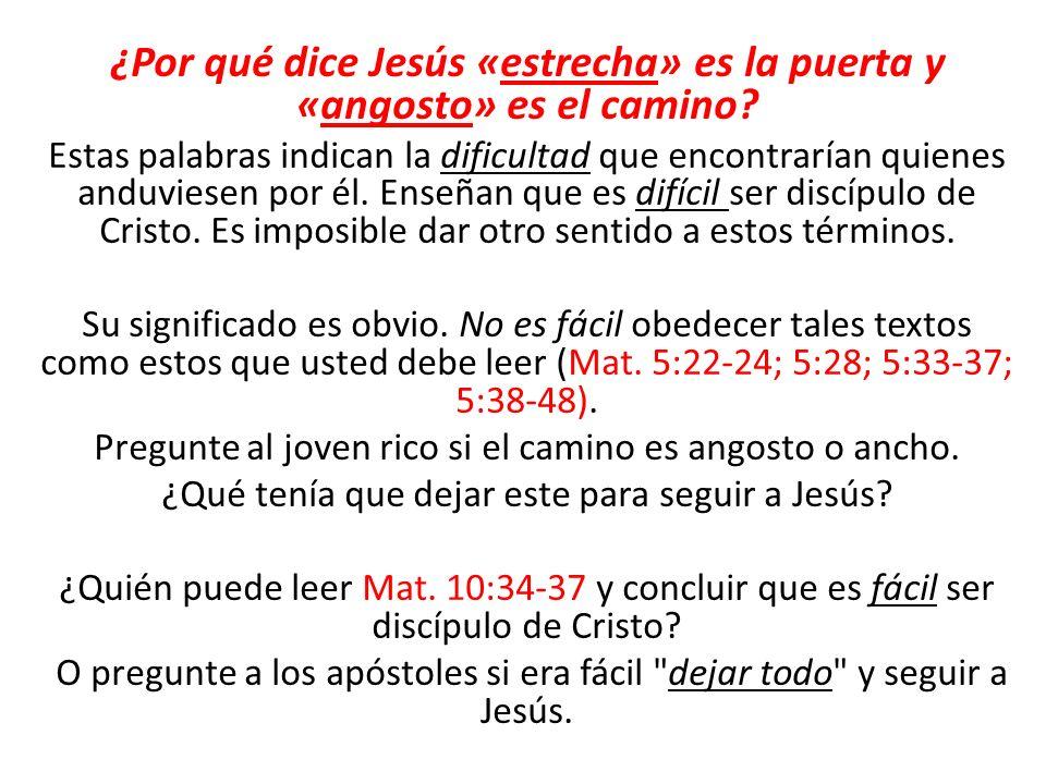 En Luc.13:23,24. Jesús dice: Esforzaos a entrar .
