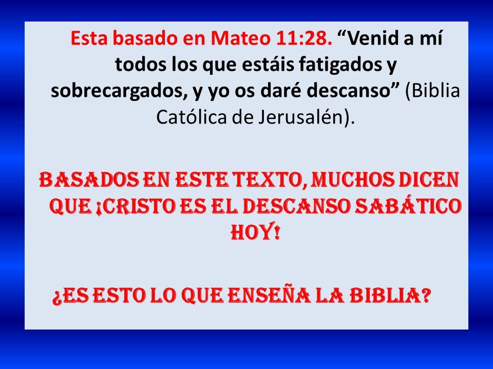 Esta basado en Mateo 11:28. Venid a mí todos los que estáis fatigados y sobrecargados, y yo os daré descanso (Biblia Católica de Jerusalén). Basados e