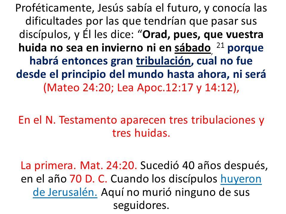 Proféticamente, Jesús sabía el futuro, y conocía las dificultades por las que tendrían que pasar sus discípulos, y Él les dice: Orad, pues, que vuestr