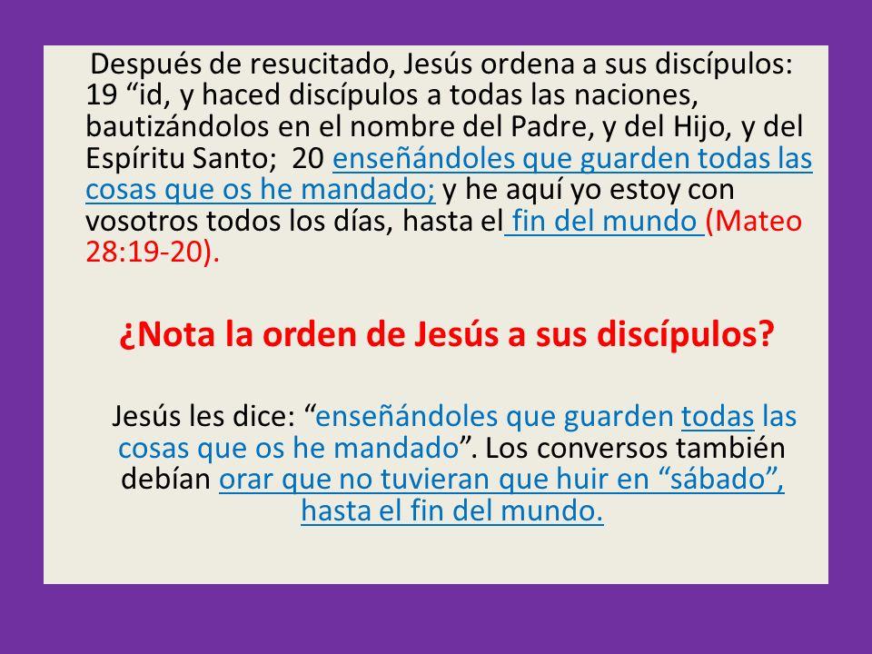 Después de resucitado, Jesús ordena a sus discípulos: 19 id, y haced discípulos a todas las naciones, bautizándolos en el nombre del Padre, y del Hijo