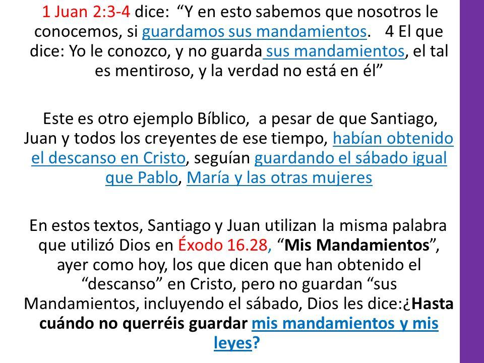 1 Juan 2:3-4 dice: Y en esto sabemos que nosotros le conocemos, si guardamos sus mandamientos. 4 El que dice: Yo le conozco, y no guarda sus mandamien
