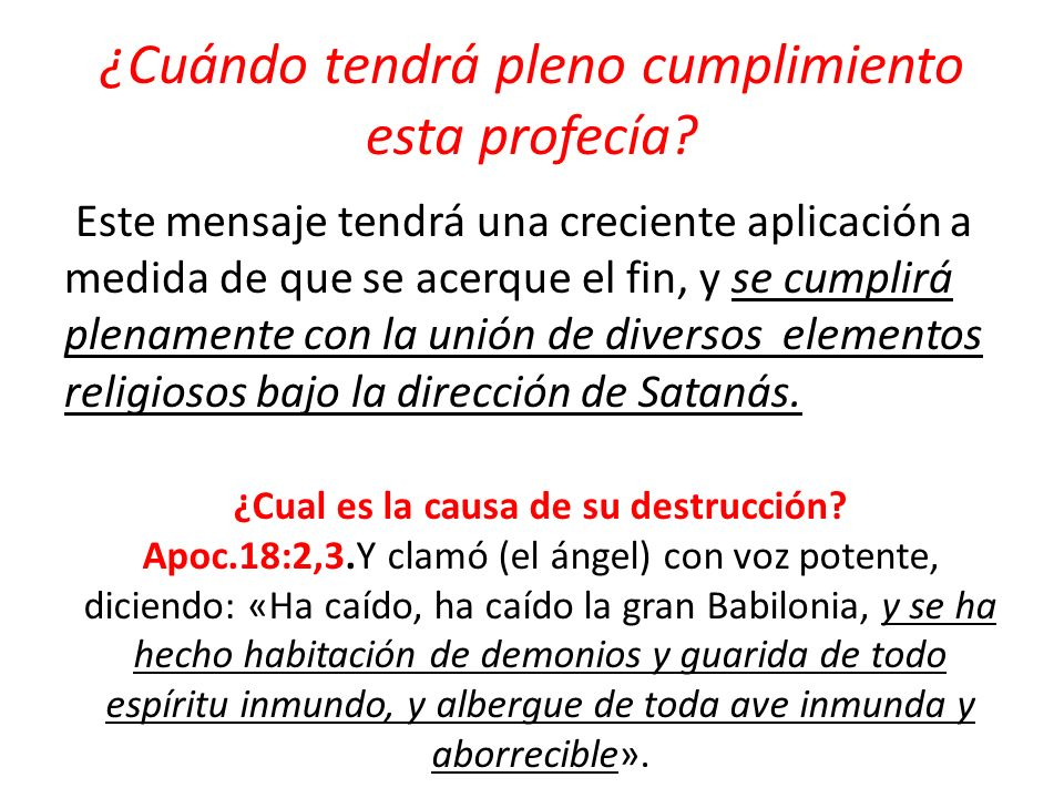 Según lo dice el texto: La gran Babilonia está ahora completamente poseída por los demonios.