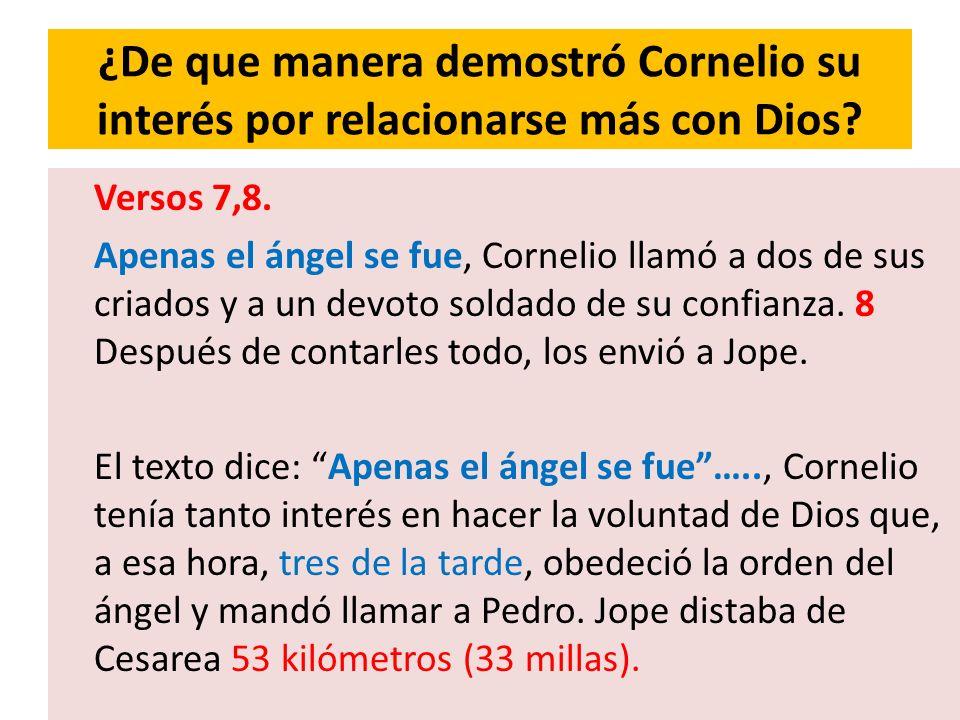 ¿De que manera demostró Cornelio su interés por relacionarse más con Dios.