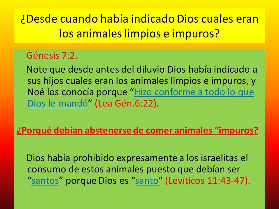 ¿Desde cuando había indicado Dios cuales eran los animales limpios e impuros.