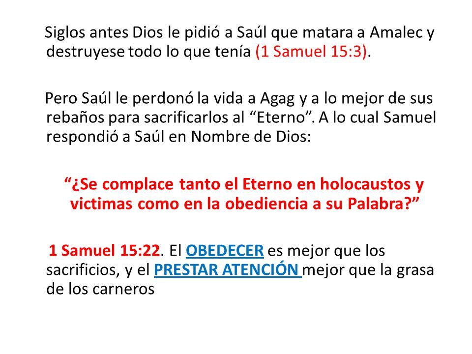 Siglos antes Dios le pidió a Saúl que matara a Amalec y destruyese todo lo que tenía (1 Samuel 15:3). Pero Saúl le perdonó la vida a Agag y a lo mejor