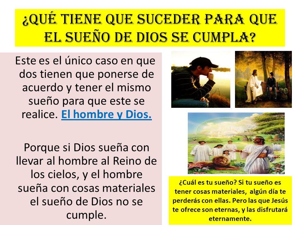 ¿Qué tiene que suceder para que el sueño de Dios se cumpla? Este es el único caso en que dos tienen que ponerse de acuerdo y tener el mismo sueño para