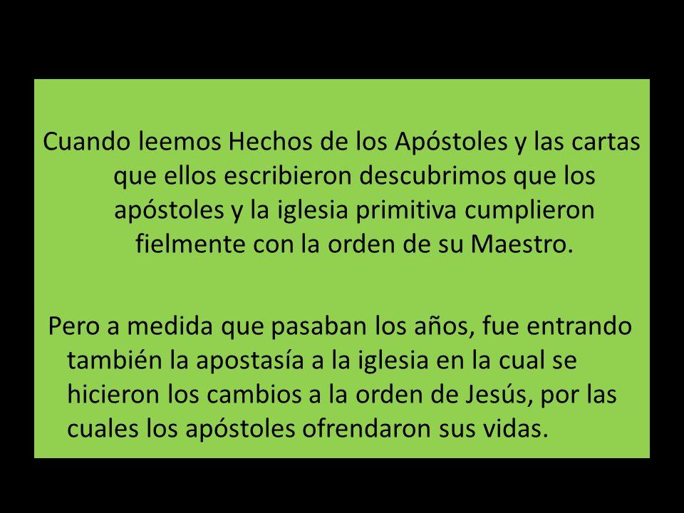 Cuando leemos Hechos de los Apóstoles y las cartas que ellos escribieron descubrimos que los apóstoles y la iglesia primitiva cumplieron fielmente con