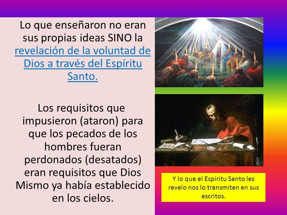 Lo que enseñaron no eran sus propias ideas SINO la revelación de la voluntad de Dios a través del Espíritu Santo. Los requisitos que impusieron (ataro