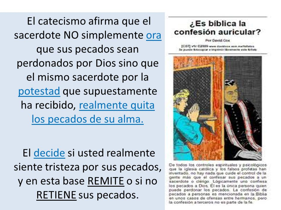 El catecismo afirma que el sacerdote NO simplemente ora que sus pecados sean perdonados por Dios sino que el mismo sacerdote por la potestad que supue