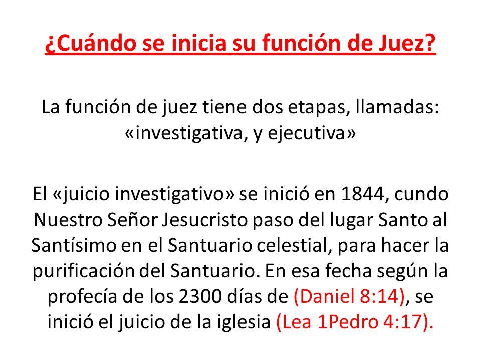 ¿Cuándo se inicia su función de Juez? La función de juez tiene dos etapas, llamadas: «investigativa, y ejecutiva» El «juicio investigativo» se inició