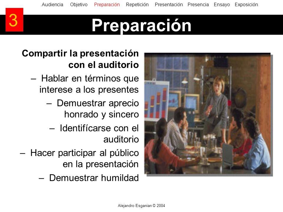 Alejandro Esganian © 2004 Compartir la presentación con el auditorio –Hablar en términos que interese a los presentes –Demuestrar aprecio honrado y si
