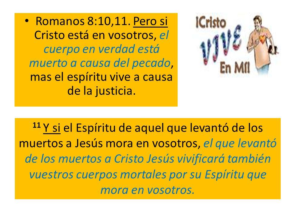 Romanos 8:10,11.