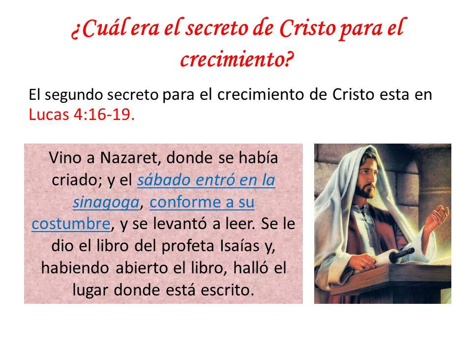 ¿Cuál era el secreto de Cristo para el crecimiento.