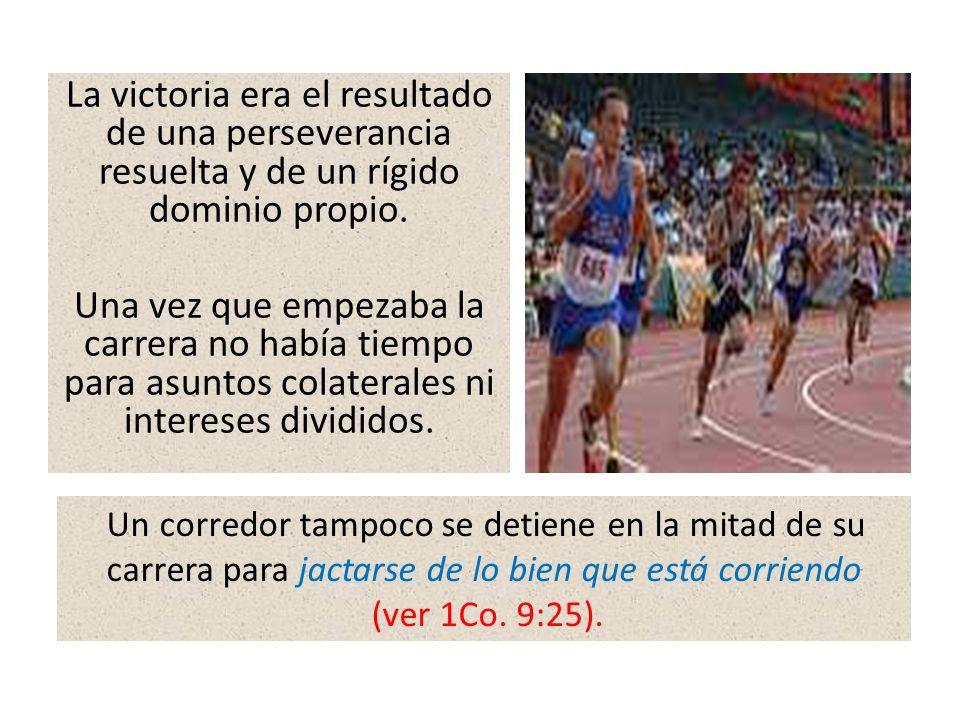 La victoria era el resultado de una perseverancia resuelta y de un rígido dominio propio.