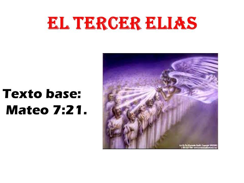 EL TERCER ELIAS Texto base: Mateo 7:21.