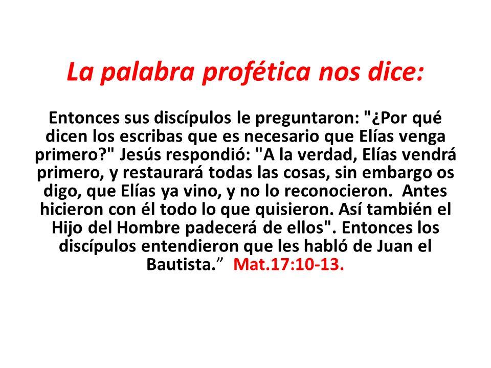 La palabra profética nos dice: Entonces sus discípulos le preguntaron: