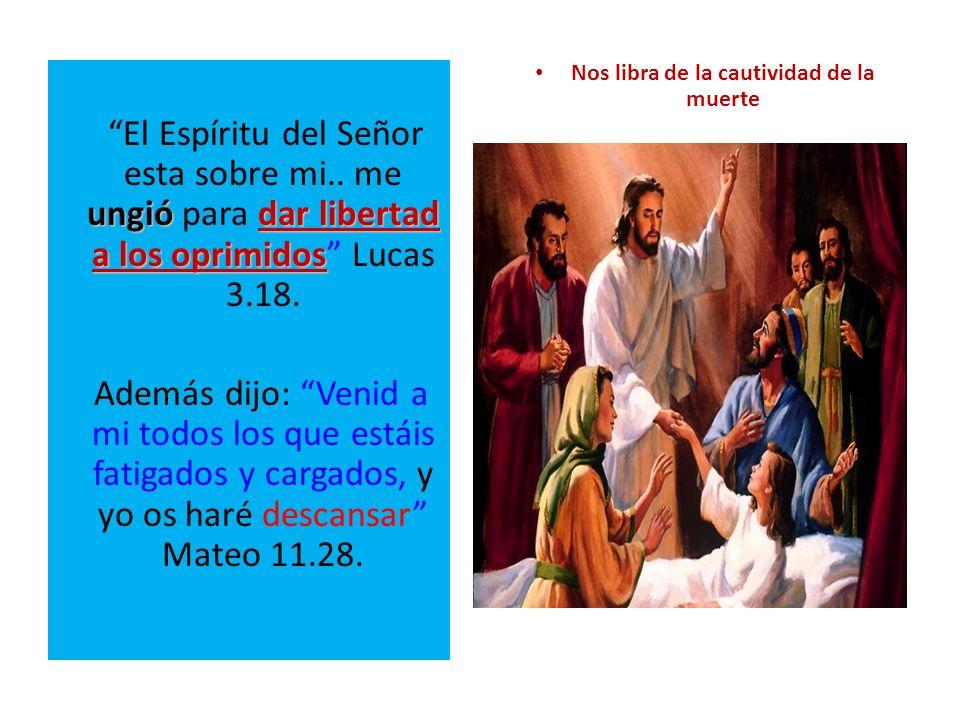 ungiódar libertad a los oprimidos El Espíritu del Señor esta sobre mi.. me ungió para dar libertad a los oprimidos Lucas 3.18. Además dijo: Venid a mi