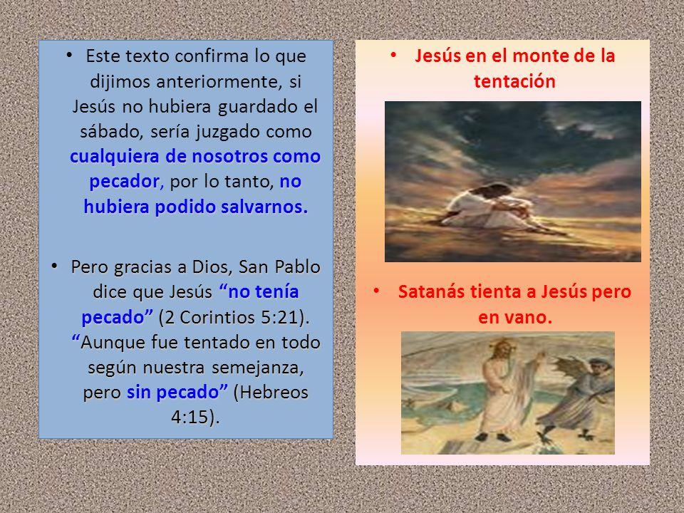 cualquiera de nosotros como pecadorno hubiera podido salvarnos. Este texto confirma lo que dijimos anteriormente, si Jesús no hubiera guardado el sába