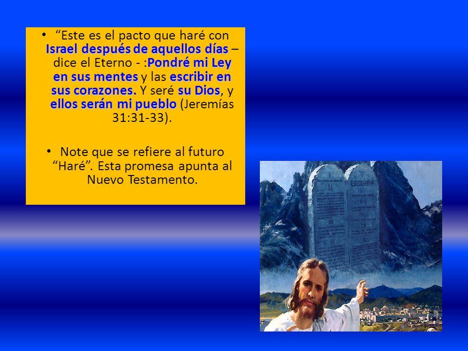 Israel después de aquellos días Pondré mi Ley en sus mentesescribir en sus corazonessu Dios ellos serán mi pueblo Este es el pacto que haré con Israel