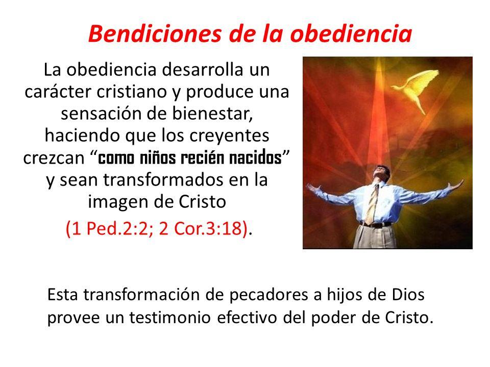 La obediencia desarrolla un carácter cristiano y produce una sensación de bienestar, haciendo que los creyentes crezcan como niños recién nacidos y se